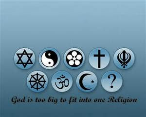 God is too big too fit into one religion